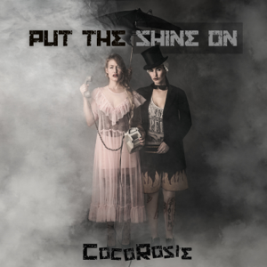 CocoRosie - Put the Shine On