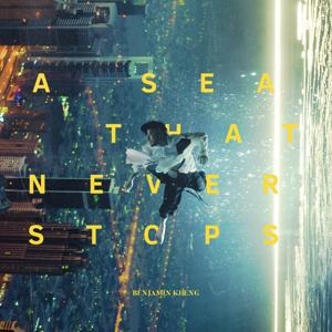 Benjamin Kheng - A Sea That Never Stops - EP