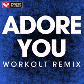 Adore You (Extended Workout Remix)