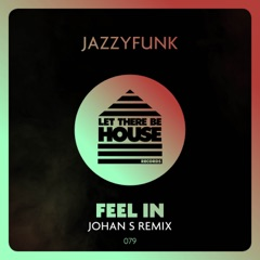 Feel in (Johan S Extended Remix)