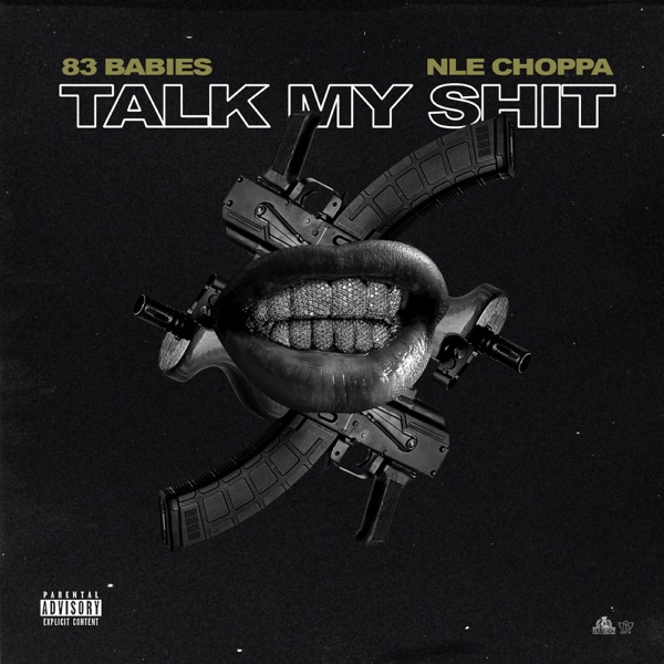 Talk My S**t (feat. NLE Choppa) - Single