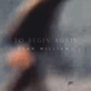 To Begin Again - Sean Williams