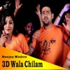 3D Wala Chilam Single