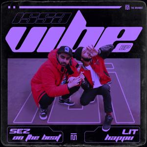 Lit Happu & Sez on the Beat - Issa Vibe