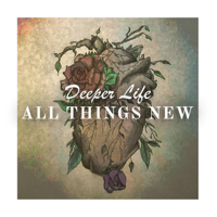 Deeper Life - All Things New - EP artwork