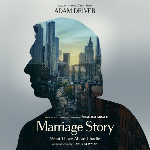 What I Love About Charlie (Single from Marriage Story Soundtrack) - Single