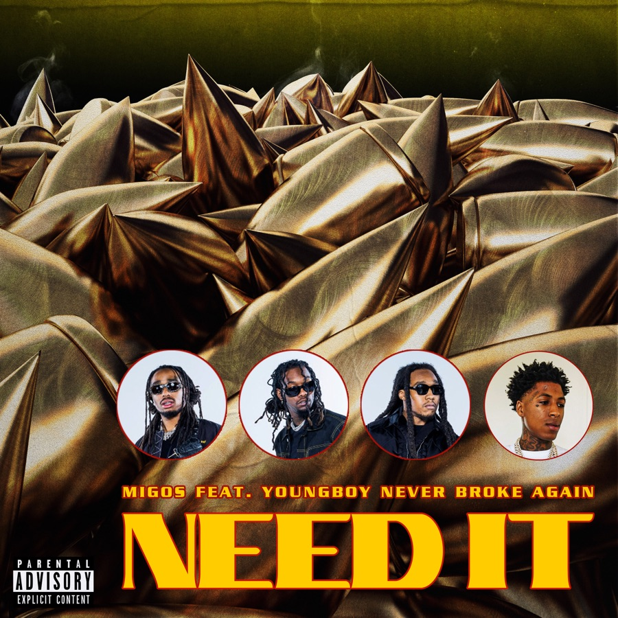 Migos - Need It (feat. YoungBoy Never Broke Again) - Single