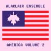 Alaclair Ensemble - America, Vol. 2 artwork
