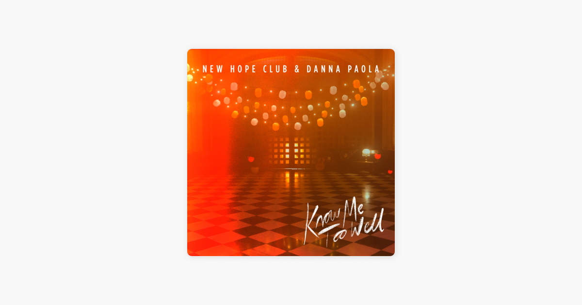 Know Me Too Well Single By New Hope Club Danna Paola On Apple Music