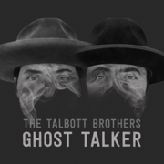 Ghost Talker - The Talbott Brothers - The Talbott Brothers
