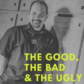The Good, The Bad & The Ugly: My ex from hell! on Apple Podcasts