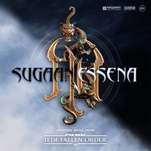 "Sugaan Essena (Original Music from ""Star Wars Jedi: Fallen Order"") - Single"