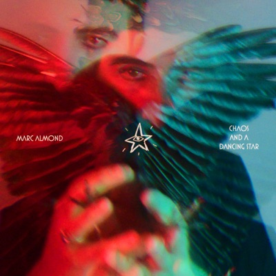 Chaos and a Dancing Star - Marc Almond