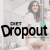 Diet Dropout - A Fresh Take On Fitness