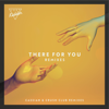 Just Kiddin & Effie - There for You feat. Effie (Cassian Remix) artwork