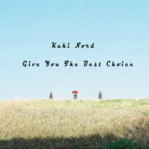 Kuki Nord - Give You the Best Choice