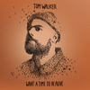 Tom Walker - What a Time To Be Alive (Deluxe Edition) artwork