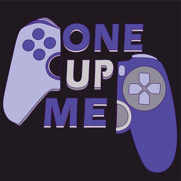 One Up Me | Listen Free on Castbox