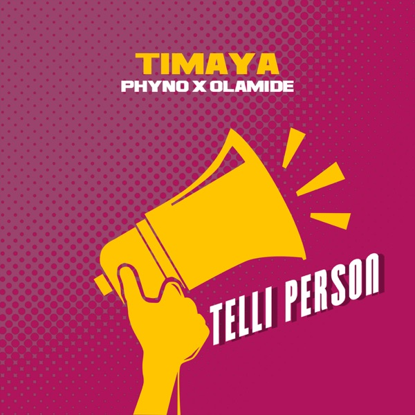 Telli Person (feat. Phyno & Olamide) - Single