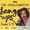 Tom Wrigglesworth, James Kettle & Miles Jupp - Tom Wrigglesworth's Hang Ups: Series 1-5  artwork