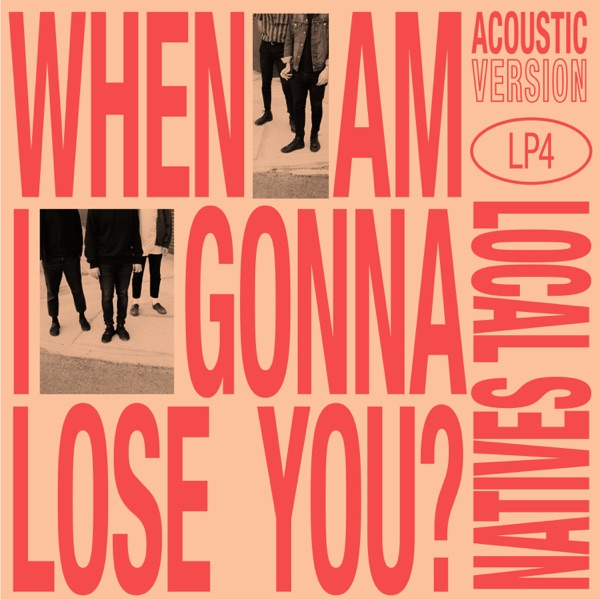 When Am I Gonna Lose You (Acoustic) - Single