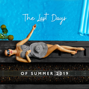 The Last Days of Summer 2019: Best Chill House Beats del Mar, Party Fever - Chill Out Galaxy - Chill Out Galaxy