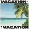 VACATION - Single, Tyga