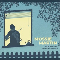 Humours of Derrynacoosan by Mossie Martin on Apple Music