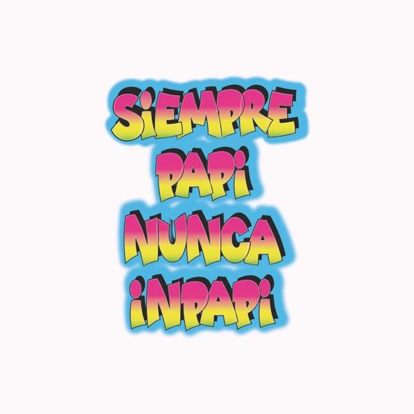 Siempre Papi Nunca Inpapi - Single