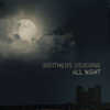 All Night - Brothers Osborne
