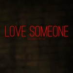 Love Someone (feat. Brett Asher) - Single