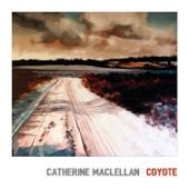 Catherine MacLellan - Too Many Hearts