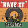 Masicka - Have It