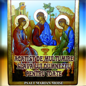 Psalt Marian Moise - Acatist De Multumire Slava Lui Dumnezeu Pentru Toate