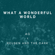 What a Wonderful World - Reuben And The Dark & AG