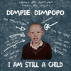 I Am Still a Child - EP - Dimpie Dimpopo