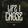 Life I Chose - Single, High Rollaz & Kevin Gates