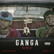 Gan-Ga (Remix) - Bryant Myers & Anuel AA - Bryant Myers & Anuel AA