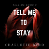 Charlotte Byrd - Tell me to Stay  artwork