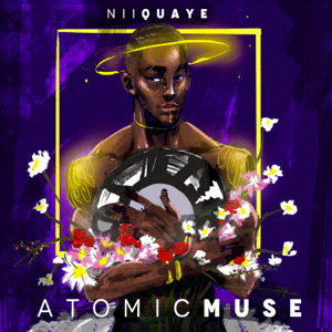 NiiQuaye - Atomic Muse