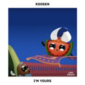 I'm Yours - Koosen, Avocuddle & FETS