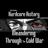 Episode 5 - Meandering Through the Cold War (feat. Dan Carlin)