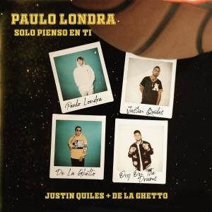 Paulo Londra - Solo Pienso en Ti feat. De La Ghetto & Justin Quiles
