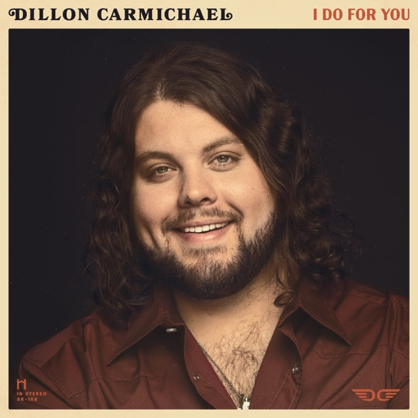 Dillon Carmichael - I Do For You