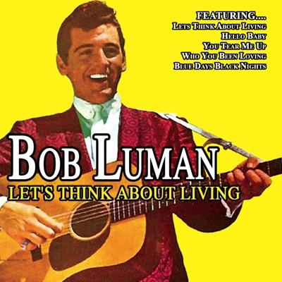 Let's Think About Living - Bob Luman