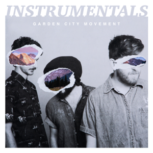 Garden City Movement - Instrumentals