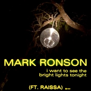 Mark Ronson & Raissa - I Want to See the Bright Lights Tonight