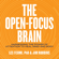 Les Fehmi & Jim Robbins - The Open-Focus Brain: Harnessing the Power of Attention to Heal Mind and Body (Unabridged)