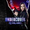 DJ Milano - Undercover artwork