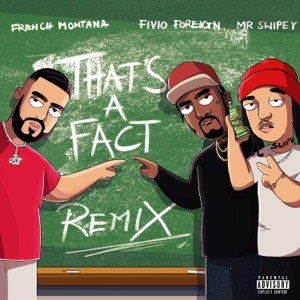 That's A Fact (Remix) [feat. Fivio Foreign & Mr Swipey] - Single